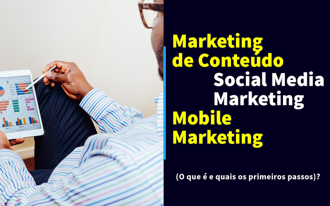 Marketing de Conteúdo, Social Media Marketing e Mobile Marketing