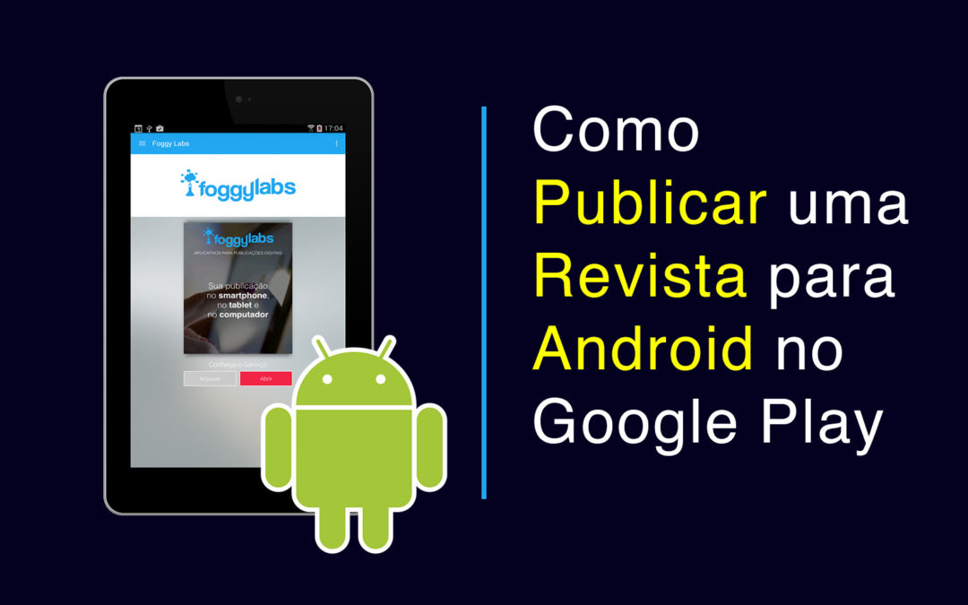 Como Publicar uma Revista para Android no Google Play